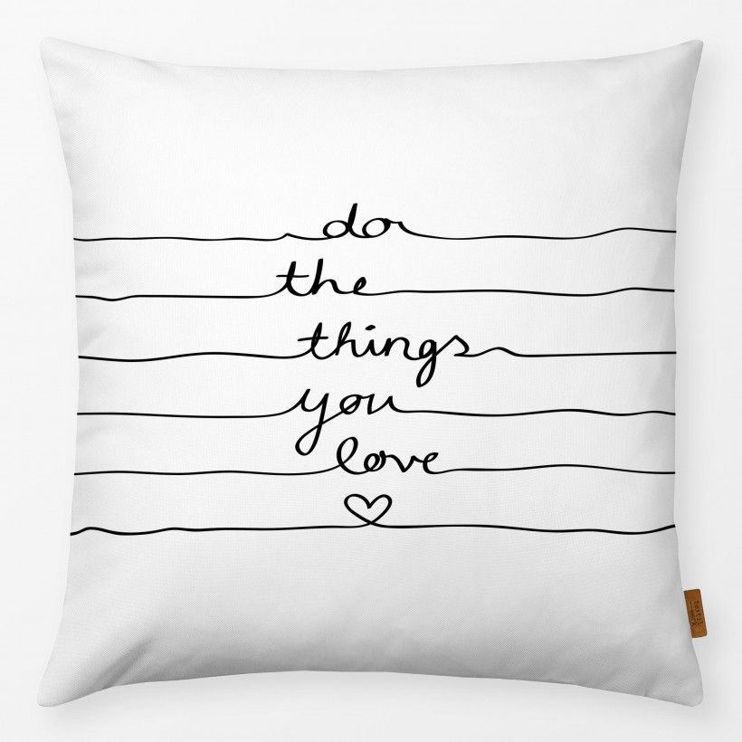 Kissen Do The Things You Love